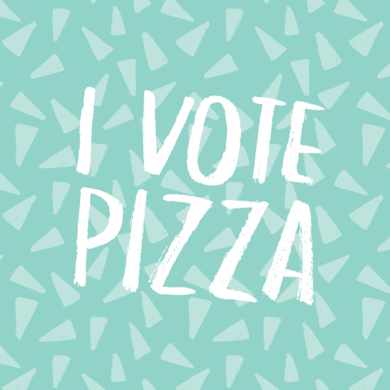 I Vote Pizza by Anke Weckmann